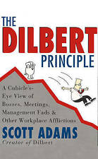 The Dilbert Principle: A Cubicle's-Eye View of Bosses, Meetings, Management Fads