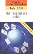 Essential Psychopharmacology: The Prescriber's Guide: Revised and Updated Editio