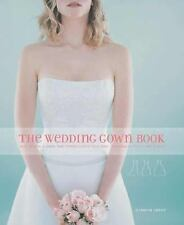 The Wedding Gown Book: How to Find a Gown That Perfectly Fits Your Body, Persona