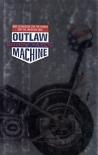 Outlaw Machine: Harley Davidson and the Search for the American Soul