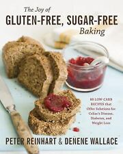 The Joy of Gluten-Free, Sugar-Free Baking: 80 Low-Carb Recipes that Offer Soluti