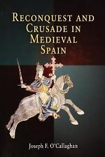 Reconquest and Crusade in Medieval Spain (The Middle Ages Series), , O'Callaghan