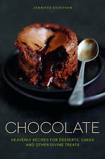Chocolate: Recipes for Desserts, Cakes and Other Divine Treats, Jennifer Donovan