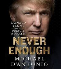 Never Enough Donald Trump and the Pursuit of Success by Michael D'Antonio 2015