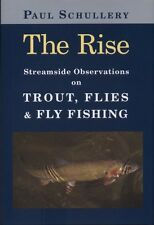NEW BOOK The Rise: Streamside Observations on Trout, FliesFly Fishing by Paul Sc