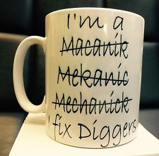 """I FIX DIGGERS-MECHANIC"" PRINTED MUG-FUNNY-TOOL-SNAP ON-SPANNER-VAN-CAR LORRY"