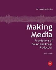 Making Media: Foundations of Sound and Image Production, Roberts-Breslin, Jan, A