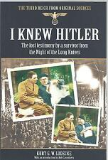 I Knew Hitler The Lost Testimony By a Survivor from the Night of the Long Knives