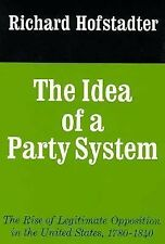 The Idea of a Party System: The Rise of Legitimate Opposition in the United Stat