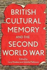BRITISH CULTURAL MEMORY AND THE SECOND WORLD WAR / LUCY NOAKES 9781441142269