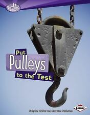 Put Pulleys to the Test Searchlight Books: How Do Simple Machines Work?