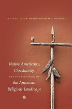 Native Americans, Christianity, and the Reshaping of the American Religious Land