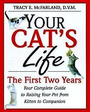 Your Cat's Life: Your Complete Guide to Raising Your Pet From Kitten t-ExLibrary
