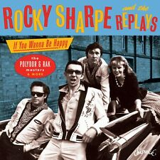 Rocky Sharpe & The Replays - If You Wanna Be Happy: The Polydor & RAK Masters An