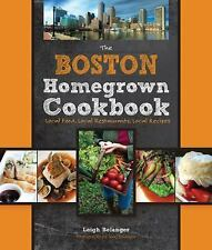 The Boston Homegrown Cookbook: Local Food, Local Restaurants, Local Recipes Hom
