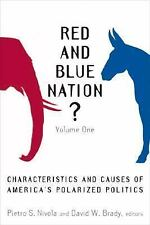 Red and Blue Nation?: Characteristics and Causes of America's Polarized Politic