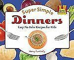 Super Simple Dinners: Easy No-Bake Recipes for Kids (Super Sandcastle: Super Sim