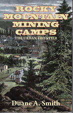 Rocky Mountain Mining Camps Gold Silver History Book