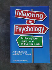 Majoring in Psychology: Achieving Your Educational and Career Goals Helms Rogers