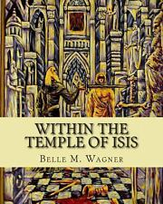 Within the Temple of Isis by Belle Wagner (2011, Paperback)