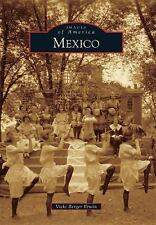 Images of America Ser.: Mexico by Vicki Berger Erwin (2010, Paperback)