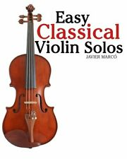 Easy Classical Violin Solos: Featuring music of Bach, Mozart, Beethoven, Vivaldi