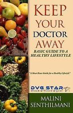 Keep Your Doctor Away : Basic Guide to a Healthy Lifestyle (2013, Paperback)