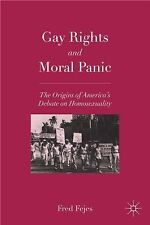 2010-12-15, Gay Rights and Moral Panic: The Origins of America's Debate on Homos
