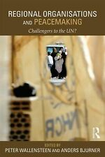 Regional Organisations and Peacemaking : Challengers to the Un (2014, Paperback)