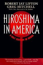 Hiroshima in America : A Half Century of Denial by Robert Jay Lifton and Greg...