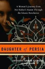 Daughter of Persia : A Woman's Journey from Her Father's Harem Through the...