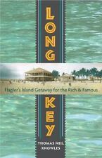 Long Key: Flagler's Island Getaway for the Rich and Famous (Florida