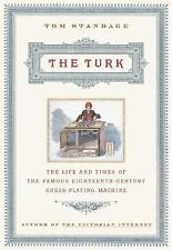 The Turk: The Life and Times of the Famous Eighteenth-Century Chess-Playing Mach