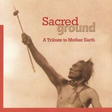 Sacred Ground: A Tribute to Mother Earth 2013 -ExLibrary