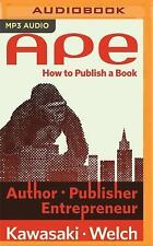 Ape : Author, Publisher, Entrepreneur. How to Publish a Book by Guy Kawasaki...