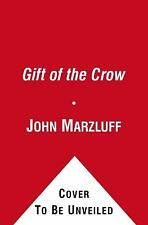 Gifts of the Crow: How Perception, Emotion, and Thought Allow Smart Birds to Beh