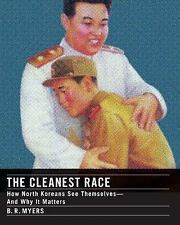 The Cleanest Race: How North Koreans See Themselves and Why It Matters-ExLibrary