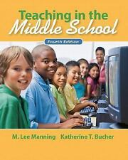 Teaching in the Middle School by Katherine T. Bucher and M. Lee Manning...