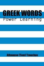 Greek Words : Power Learning by Athanase (Tom) Tzouchas (2014, Paperback)