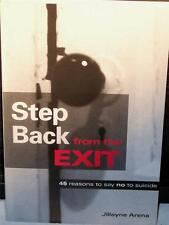 STEP BACK FROM THE EXIT BY JILLAYNE ARENA