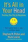 It's All in Your Head: Thinking Your Way to Happiness: The 8 Essential Secrets t