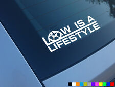 LOW IS A LIFESTYLE CAR STICKER DECAL FUNNY SLAMMED JDM DUB JAP EURO DROPPED GOLF