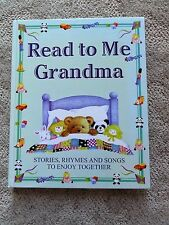 99)Read To Me Grandma 2004 HC Stories Songs and Rhymes For You To Enjoy Together