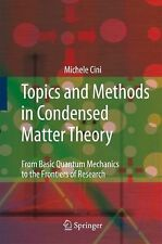 Topics and Methods in Condensed Matter Theory : From Basic Quantum Mechanics...