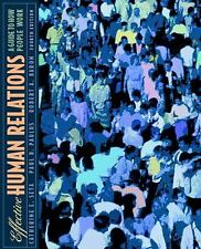 Effective Human Relations : A Guide to People at Work by Robert A. Baron,...