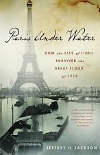 Paris Under Water: How the City of Light Survived the Great Flood of 1910, Jacks