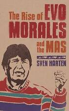 The Rise of Evo Morales and the MAS, Sven Harten