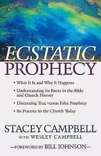 Ecstatic Prophecy by Stacey Campbell and Wesley Campbell (2008, Paperback)