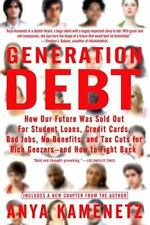 Generation Debt: How Our Future Was Sold Out for Student Loans, Bad Jobs, NoBene