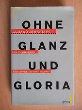 Schmähling,Elmar.Ohne Glanz und Gloria.Bundeswehr Bilanz e. neurotischen Armee